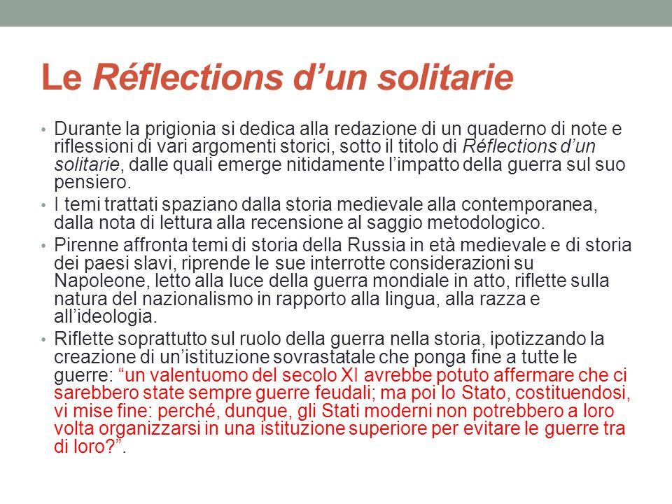Le Réflections d'un solitarie Durante la prigionia si dedica alla redazione di un quaderno di note e riflessioni di vari argomenti storici, sotto il t