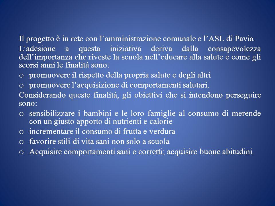 Il progetto è in rete con l'amministrazione comunale e l'ASL di Pavia. L'adesione a questa iniziativa deriva dalla consapevolezza dell'importanza che