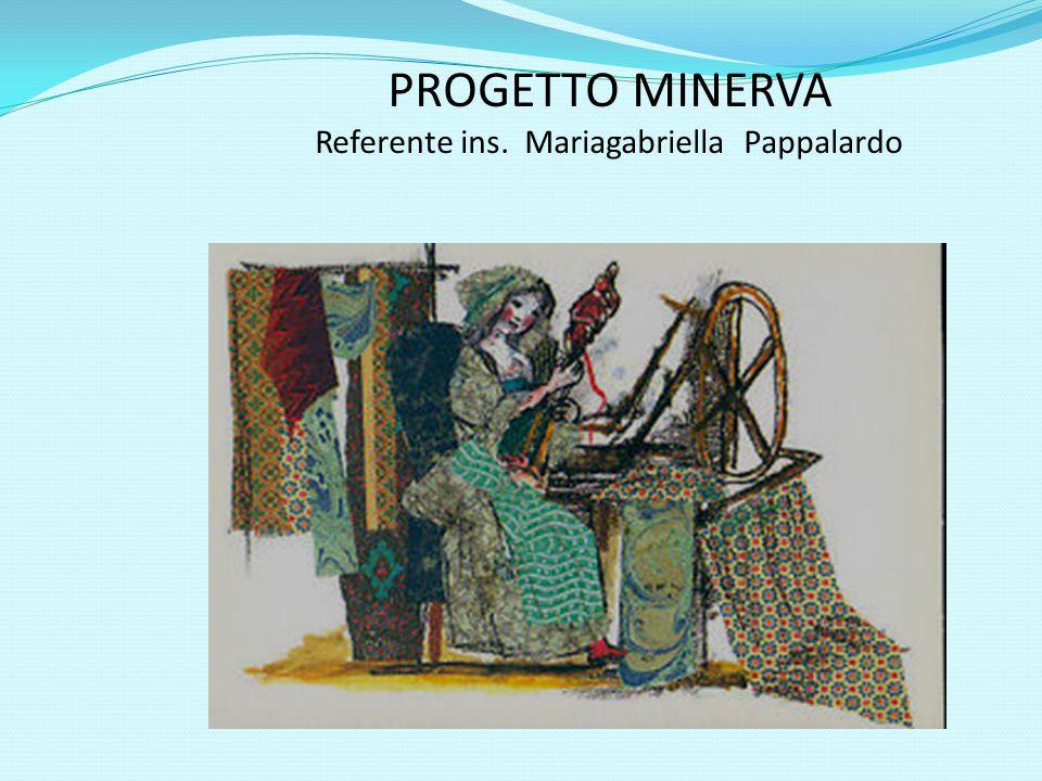 PROGETTO MINERVA Referente ins. Mariagabriella Pappalardo