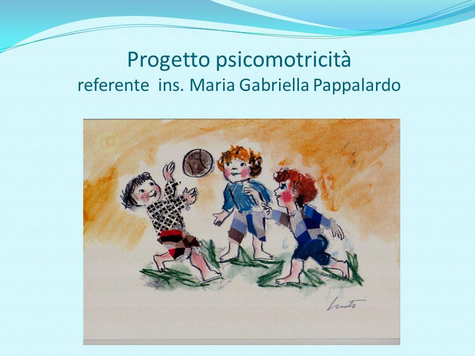 Progetto psicomotricità referente ins. Maria Gabriella Pappalardo