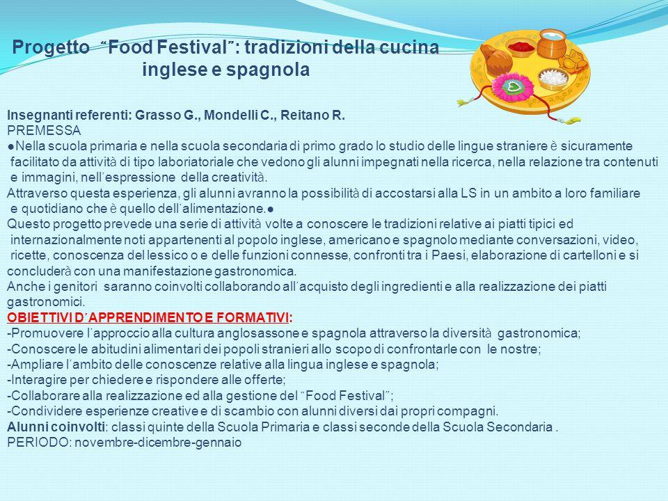 """Progetto """" Food Festival """" : tradizioni della cucina inglese e spagnola Insegnanti referenti: Grasso G., Mondelli C., Reitano R. PREMESSA ● Nella scuo"""