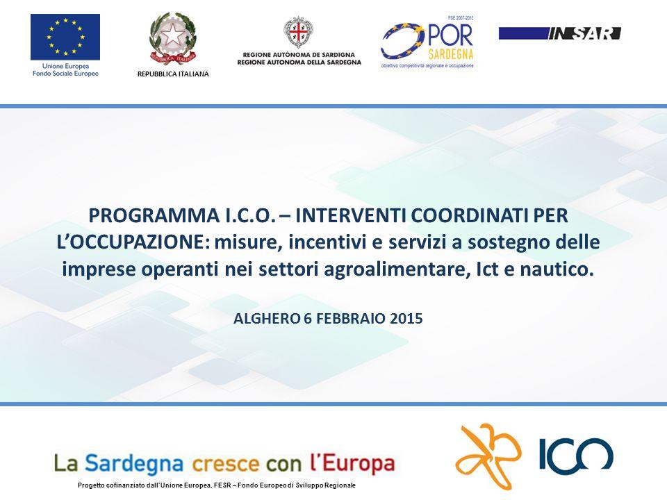 REPUBBLICA ITALIANA Progetto cofinanziato dall'Unione Europea, FESR – Fondo Europeo di Sviluppo Regionale PROGRAMMA I.C.O.