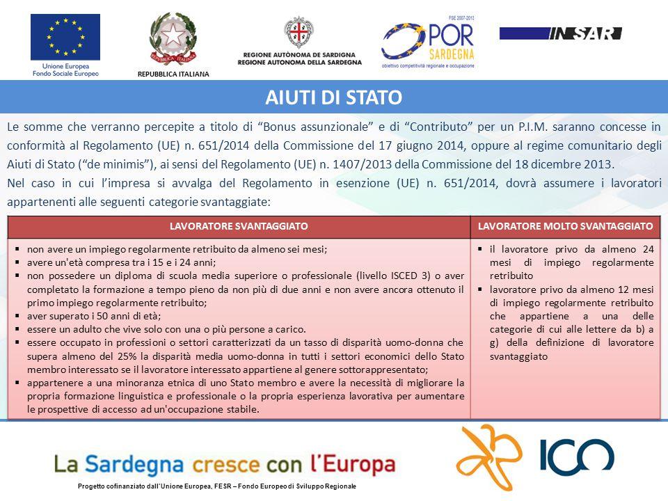 REPUBBLICA ITALIANA Progetto cofinanziato dall'Unione Europea, FESR – Fondo Europeo di Sviluppo Regionale Le somme che verranno percepite a titolo di Bonus assunzionale e di Contributo per un P.I.M.