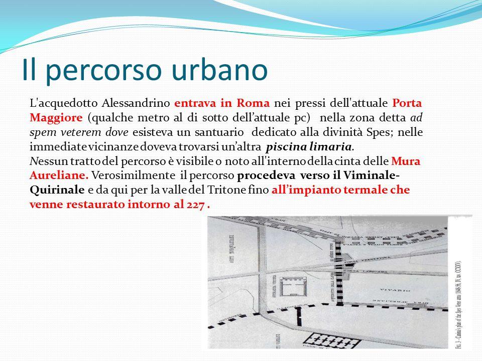 Il percorso urbano L'acquedotto Alessandrino entrava in Roma nei pressi dell'attuale Porta Maggiore (qualche metro al di sotto dell'attuale pc) nella