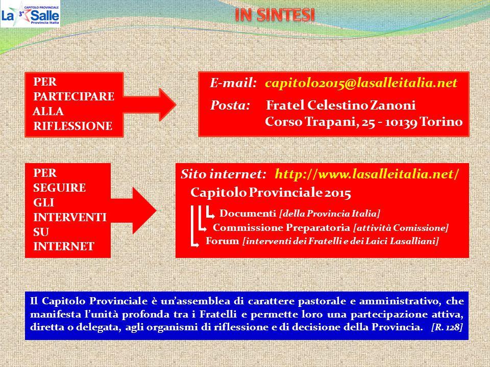 E-mail: capitolo2015@lasalleitalia.net Posta: Fratel Celestino Zanoni Corso Trapani, 25 - 10139 Torino PER PARTECIPARE ALLA RIFLESSIONE PER SEGUIRE GL