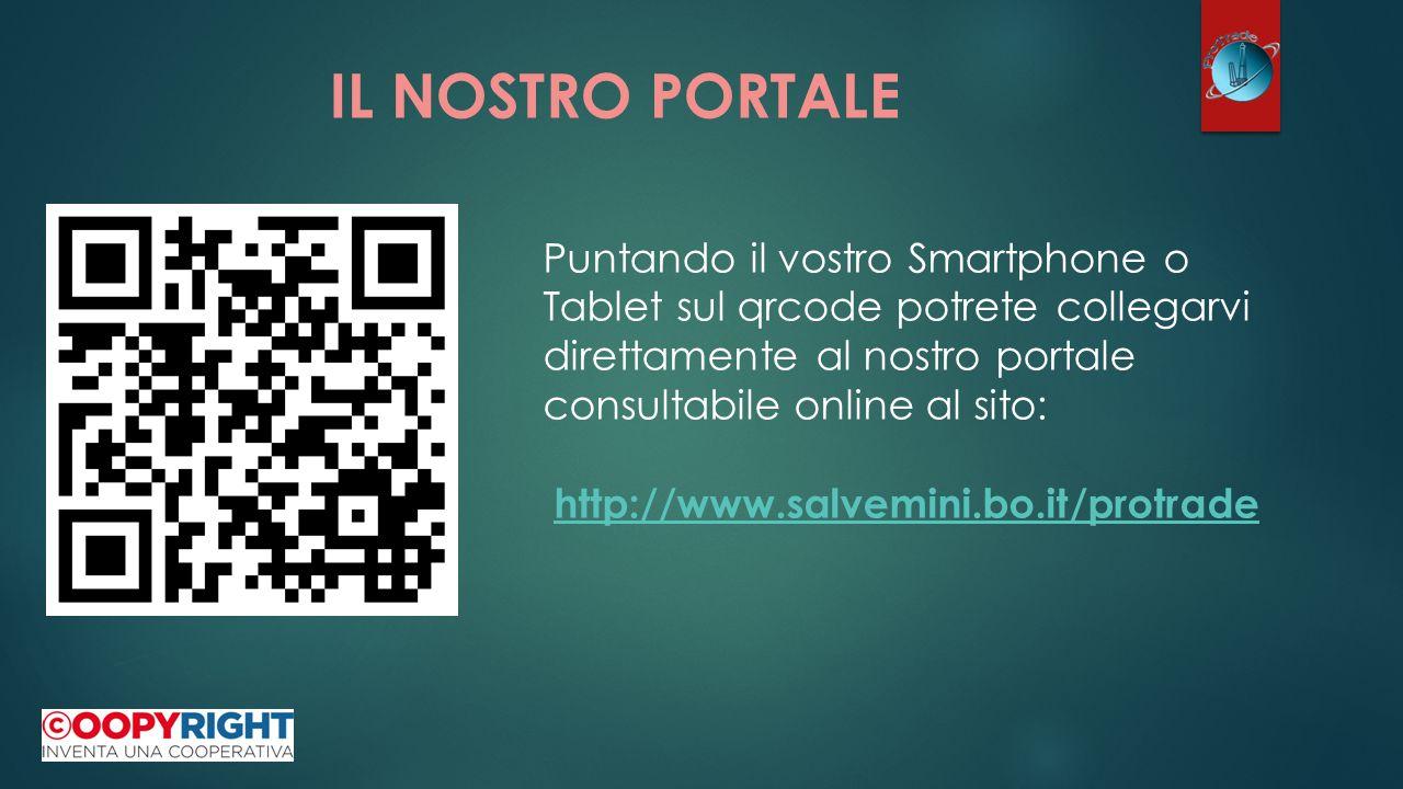 IL NOSTRO PORTALE Puntando il vostro Smartphone o Tablet sul qrcode potrete collegarvi direttamente al nostro portale consultabile online al sito: http://www.salvemini.bo.it/protrade