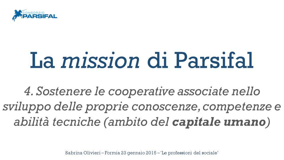 La mission di Parsifal 4. Sostenere le cooperative associate nello sviluppo delle proprie conoscenze, competenze e abilità tecniche (ambito del capita