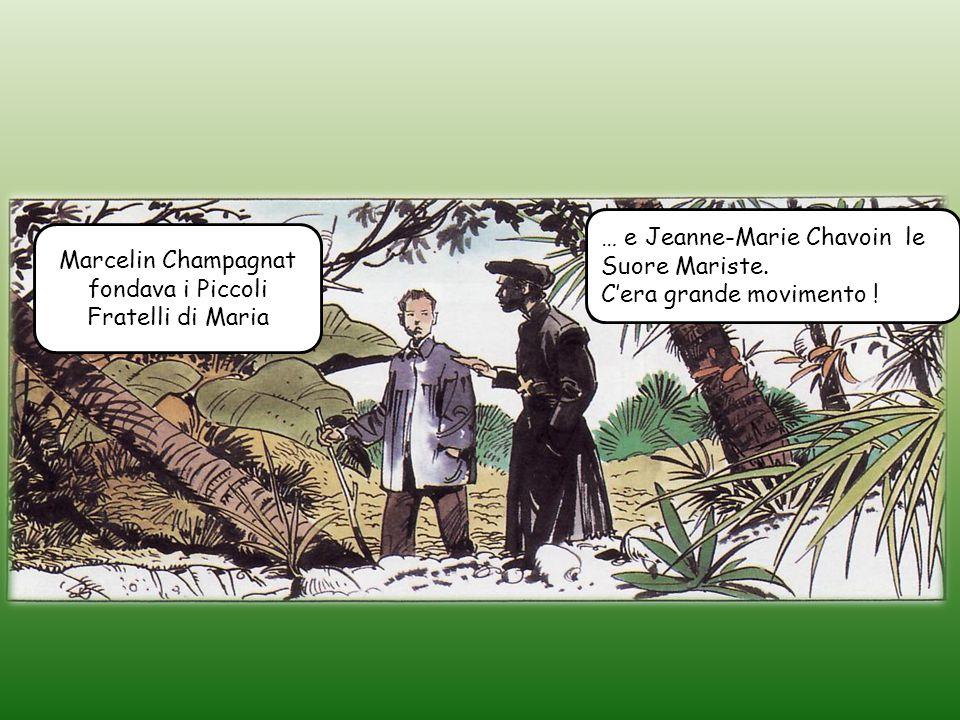 Marcelin Champagnat fondava i Piccoli Fratelli di Maria … e Jeanne-Marie Chavoin le Suore Mariste.