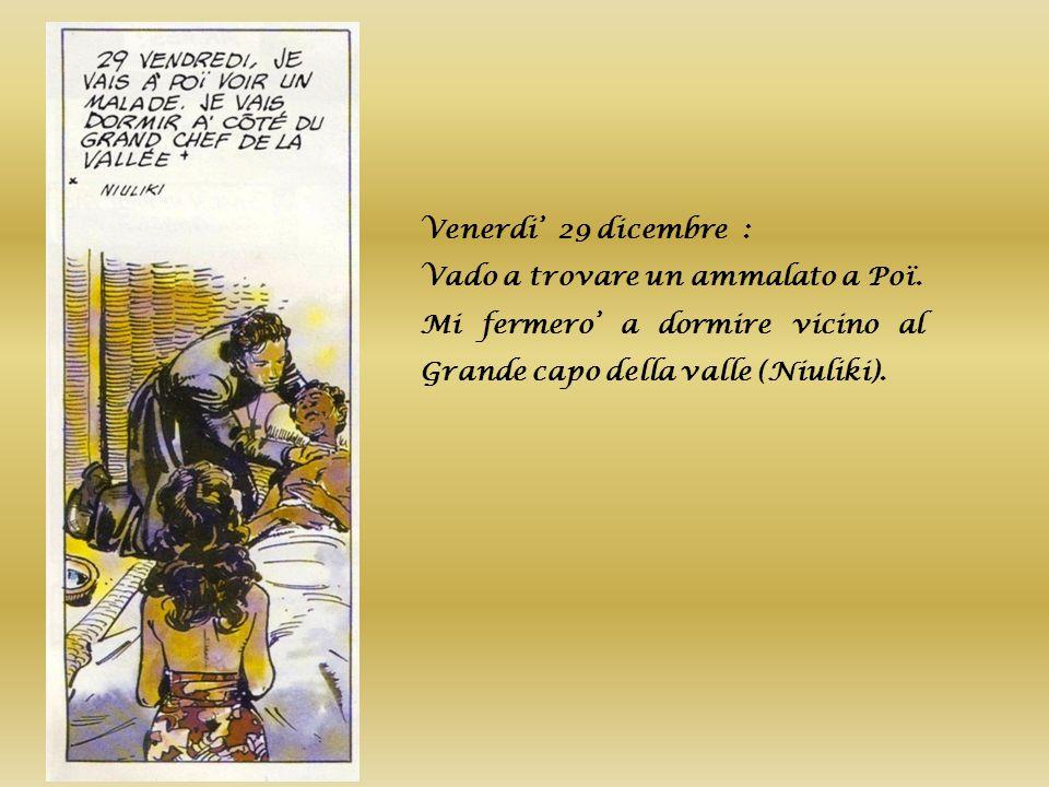 Venerdi' 29 dicembre : Vado a trovare un ammalato a Poï.