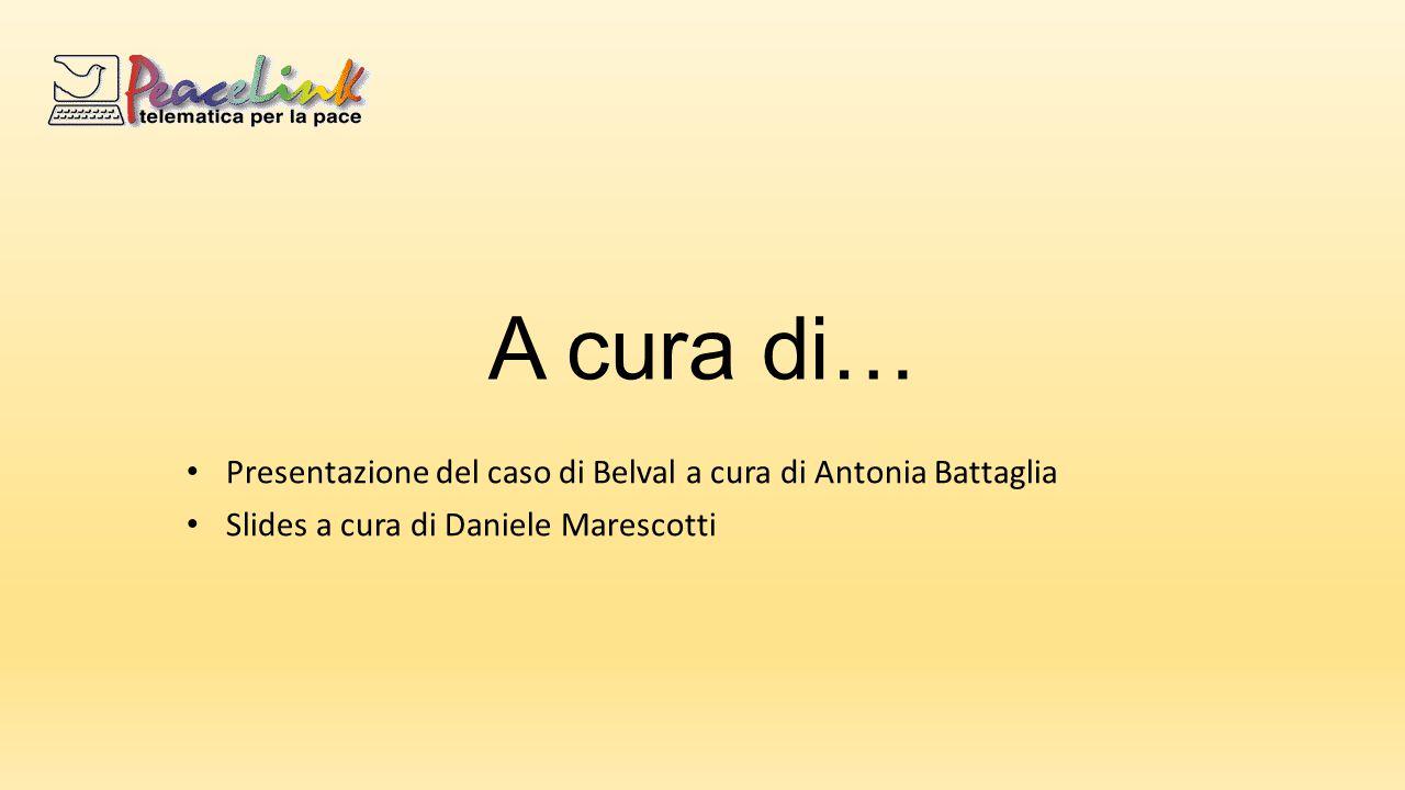 A cura di… Presentazione del caso di Belval a cura di Antonia Battaglia Slides a cura di Daniele Marescotti