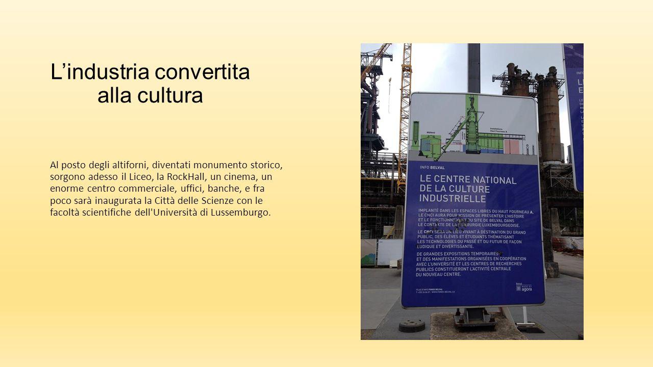 I vecchi altiforni sono ora monumenti storici Cinema ricavato nella struttura industriale di Belval