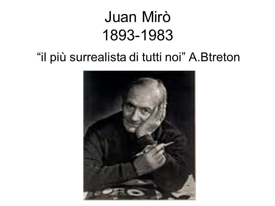 """Juan Mirò 1893-1983 """"il più surrealista di tutti noi"""" A.Btreton"""