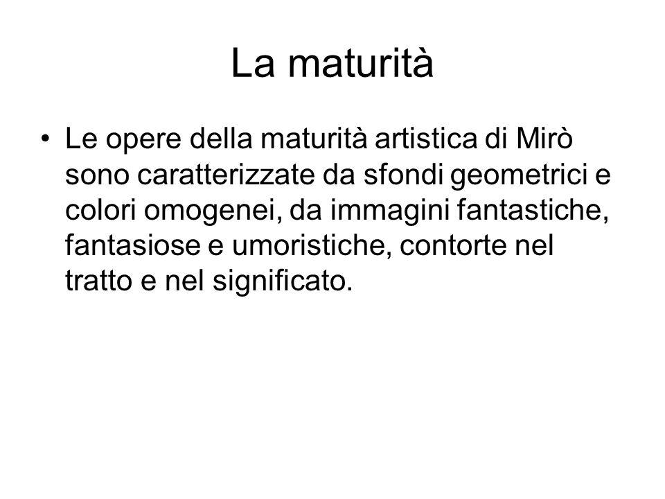 La maturità Le opere della maturità artistica di Mirò sono caratterizzate da sfondi geometrici e colori omogenei, da immagini fantastiche, fantasiose