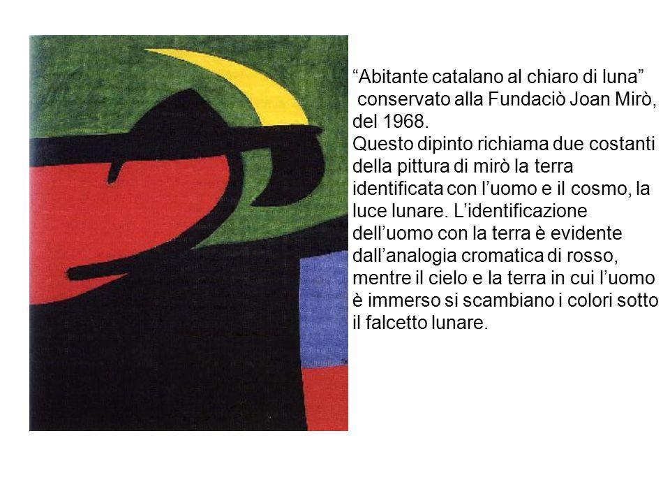 """""""Abitante catalano al chiaro di luna"""" conservato alla Fundaciò Joan Mirò, del 1968. Questo dipinto richiama due costanti della pittura di mirò la terr"""