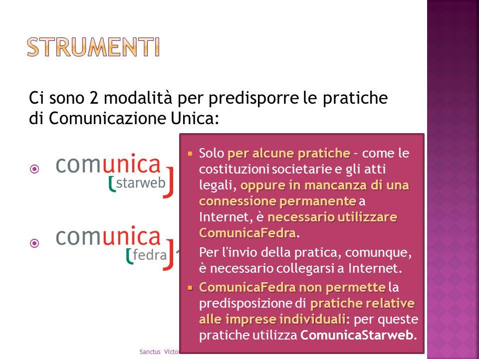 Ci sono 2 modalità per predisporre le pratiche di Comunicazione Unica:  13/11/2013 Sanctus Victor CIR&TTO 9 Richiede l'istallazione dei seguenti prog