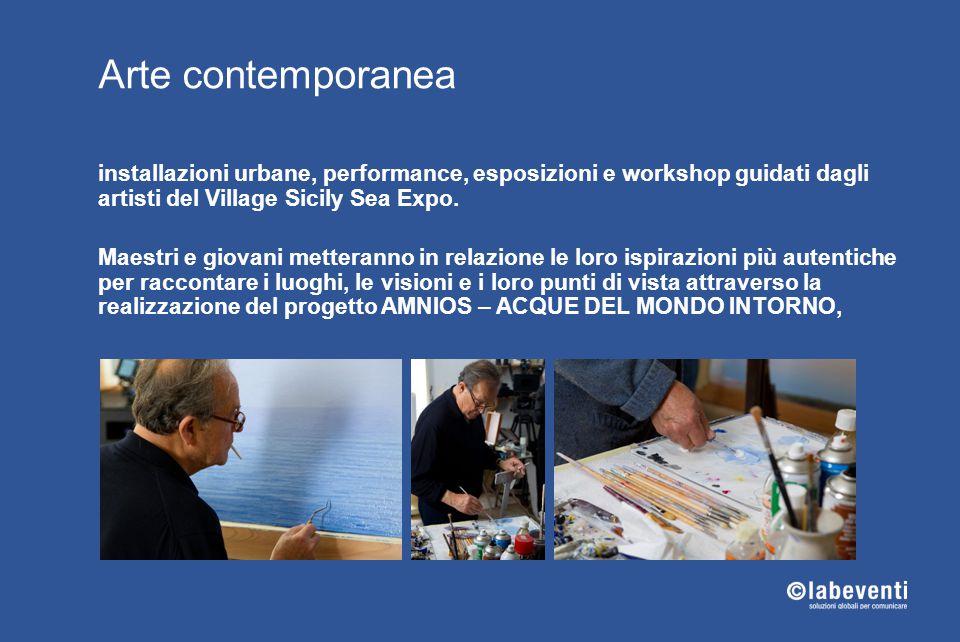 Arte contemporanea installazioni urbane, performance, esposizioni e workshop guidati dagli artisti del Village Sicily Sea Expo. Maestri e giovani mett