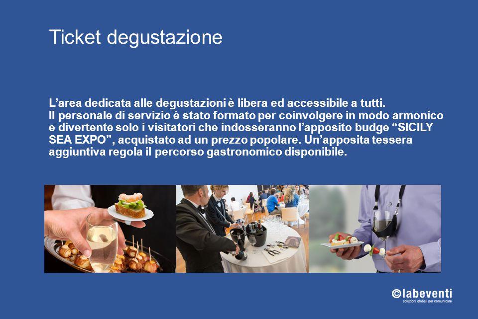 Ticket degustazione L'area dedicata alle degustazioni è libera ed accessibile a tutti. Il personale di servizio è stato formato per coinvolgere in mod