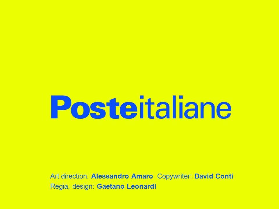 Art direction: Alessandro Amaro Copywriter: David Conti Regia, design: Gaetano Leonardi