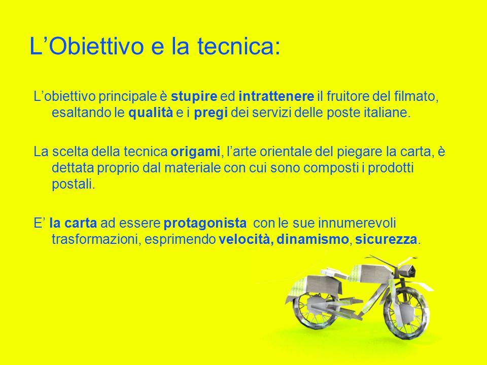 L'Obiettivo e la tecnica: L'obiettivo principale è stupire ed intrattenere il fruitore del filmato, esaltando le qualità e i pregi dei servizi delle poste italiane.