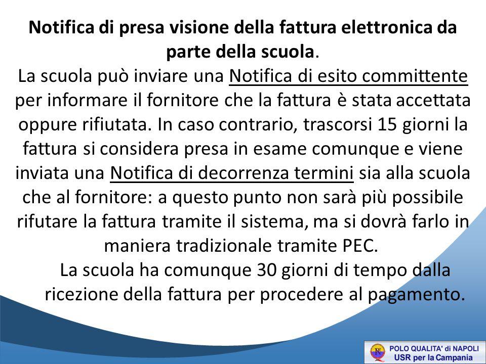 Notifica di presa visione della fattura elettronica da parte della scuola. La scuola può inviare una Notifica di esito committente per informare il fo