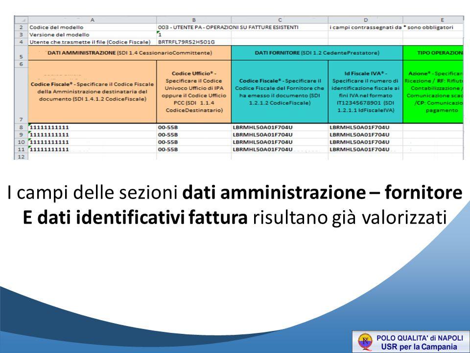 I campi delle sezioni dati amministrazione – fornitore E dati identificativi fattura risultano già valorizzati