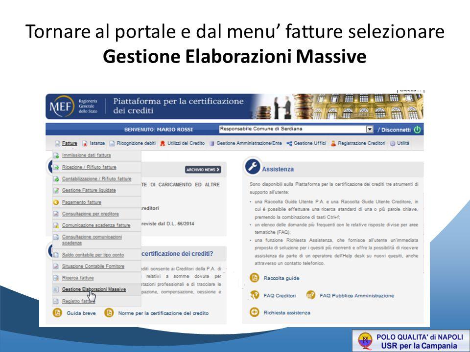 Tornare al portale e dal menu' fatture selezionare Gestione Elaborazioni Massive