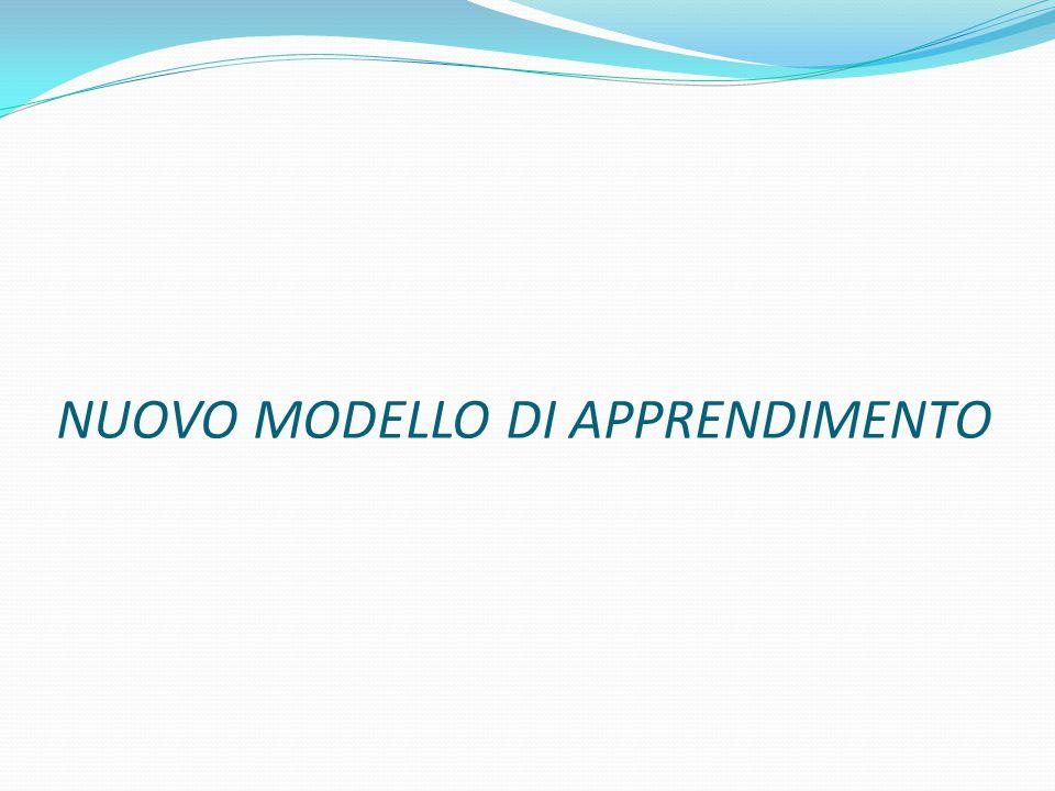 NUOVO MODELLO DI APPRENDIMENTO