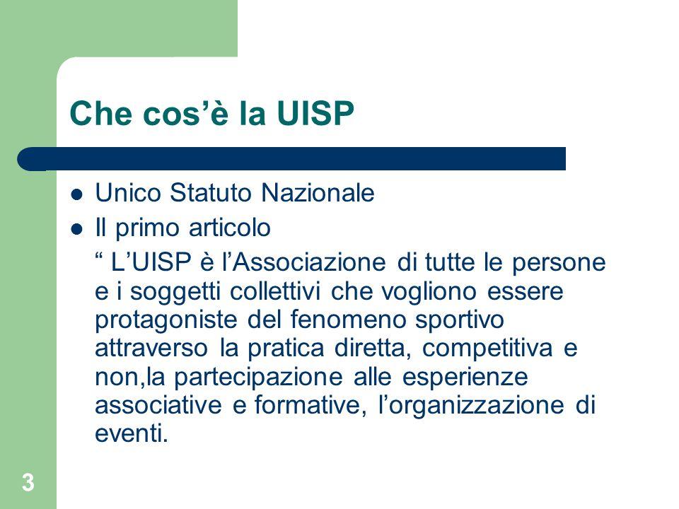 """Che cos'è la UISP Unico Statuto Nazionale Il primo articolo """" L'UISP è l'Associazione di tutte le persone e i soggetti collettivi che vogliono essere"""
