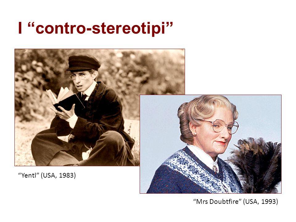 "I ""contro-stereotipi"" ""Yentl"" (USA, 1983) ""Mrs Doubtfire"" (USA, 1993)"
