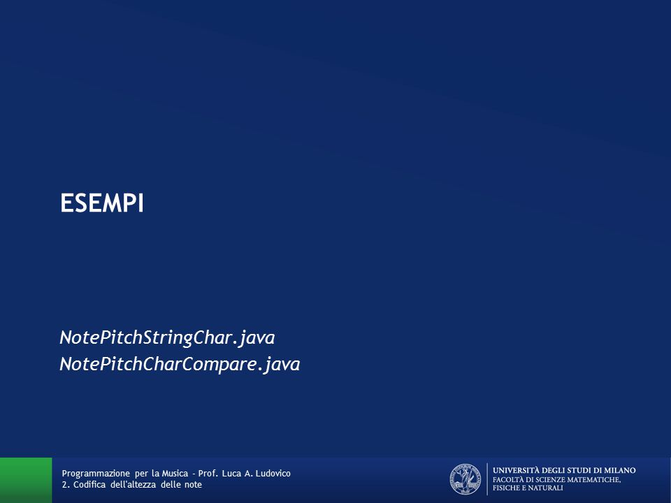 ESEMPI NotePitchStringChar.java NotePitchCharCompare.java Programmazione per la Musica - Prof.