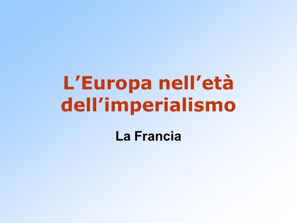 L'Europa nell'età dell'imperialismo La Francia