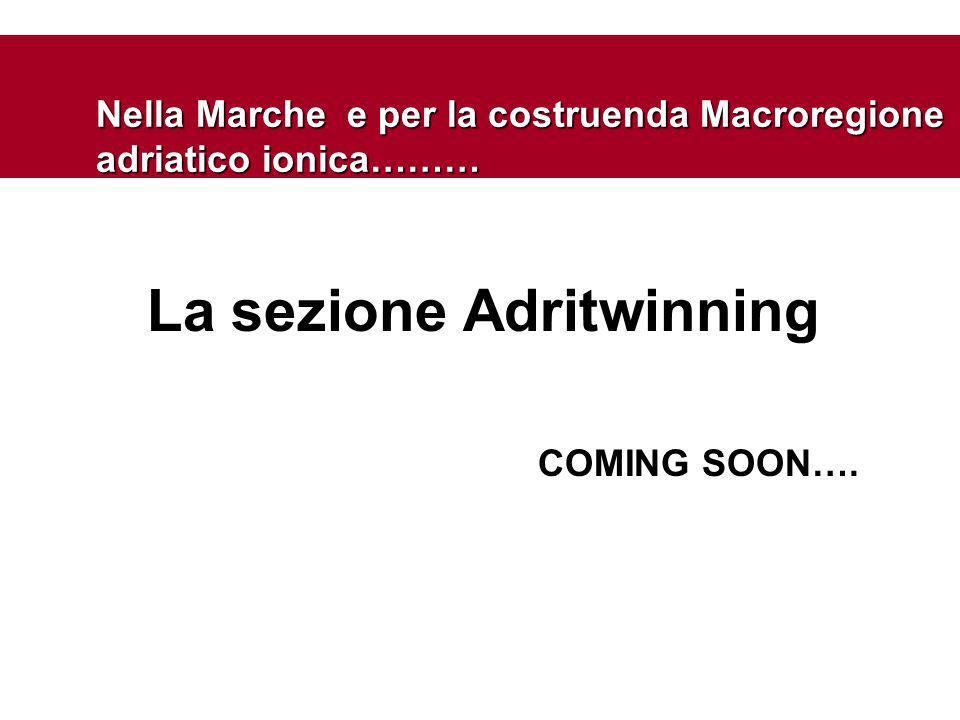 La sezione Adritwinning COMING SOON…. Nella Marche e per la costruenda Macroregione adriatico ionica………
