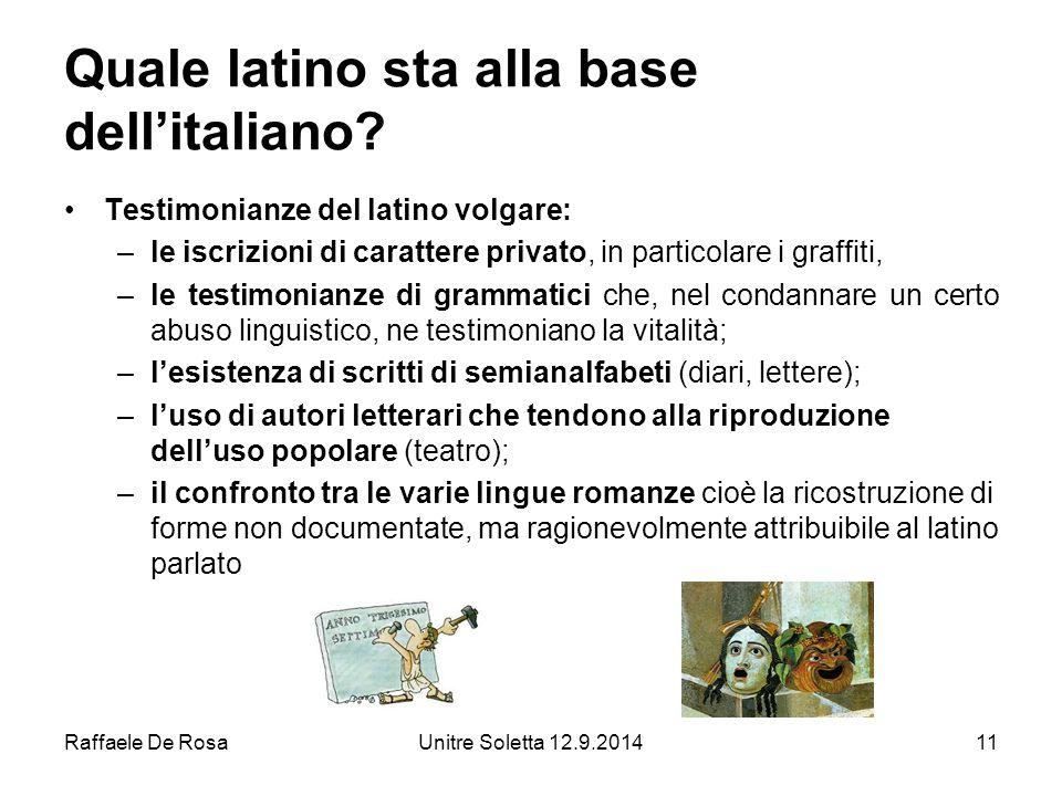 Raffaele De RosaUnitre Soletta 12.9.201411 Quale latino sta alla base dell'italiano.