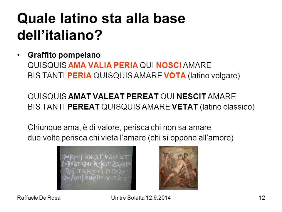 Raffaele De RosaUnitre Soletta 12.9.201412 Quale latino sta alla base dell'italiano.