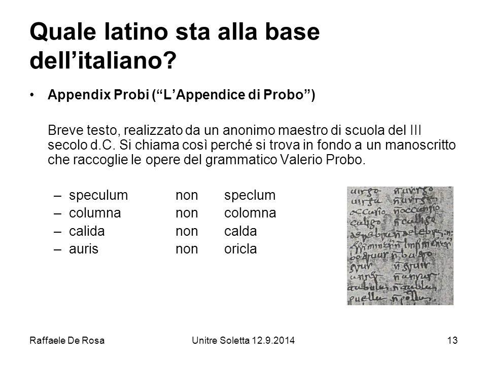Raffaele De RosaUnitre Soletta 12.9.201413 Quale latino sta alla base dell'italiano.