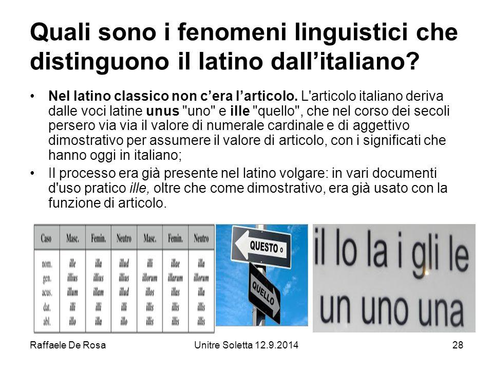 Raffaele De RosaUnitre Soletta 12.9.201428 Quali sono i fenomeni linguistici che distinguono il latino dall'italiano.