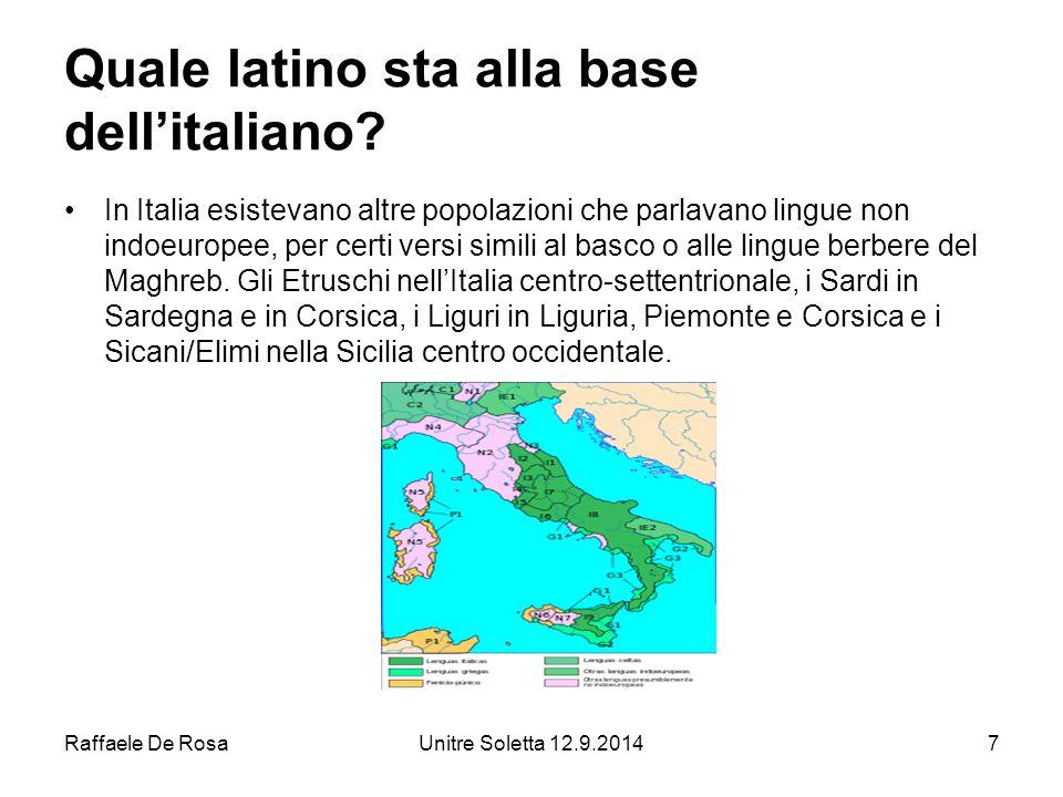 Raffaele De RosaUnitre Soletta 12.9.201418 Quali sono i fenomeni linguistici che distinguono il latino dall'italiano.