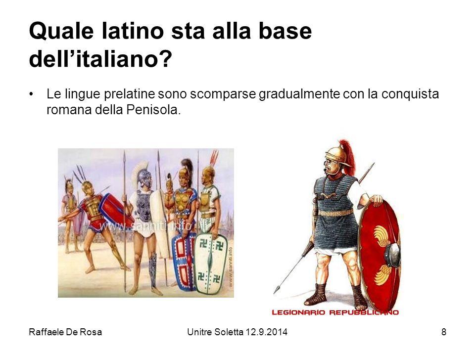 Raffaele De RosaUnitre Soletta 12.9.201419 Quali sono i fenomeni linguistici che distinguono il latino dall'italiano.