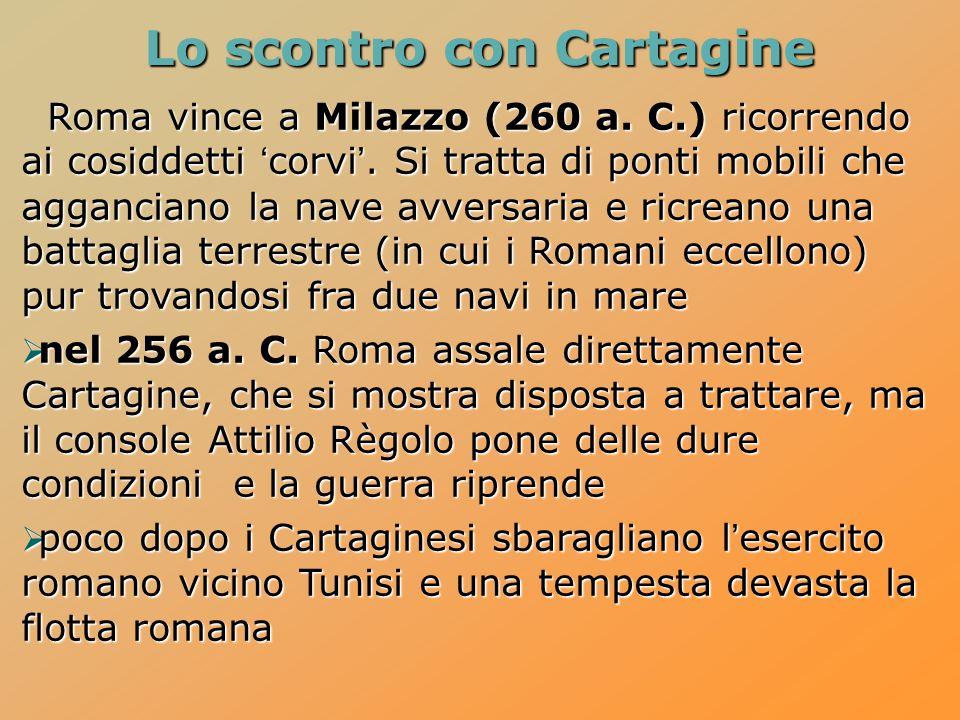 Roma vince a Milazzo (260 a. C.) ricorrendo ai cosiddetti 'corvi'. Si tratta di ponti mobili che agganciano la nave avversaria e ricreano una battagli