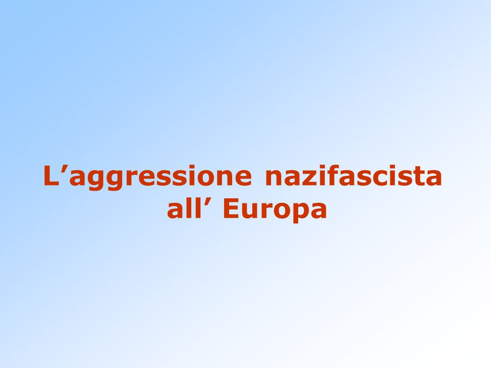 L'aggressione nazifascista all' Europa