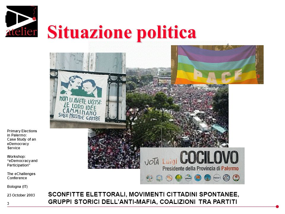 """Primary Elections in Palermo: Case Study of an eDemocracy Service Workshop: """"eDemocracy and Participation"""" The eChallenges Conference Bologna (IT) 23"""