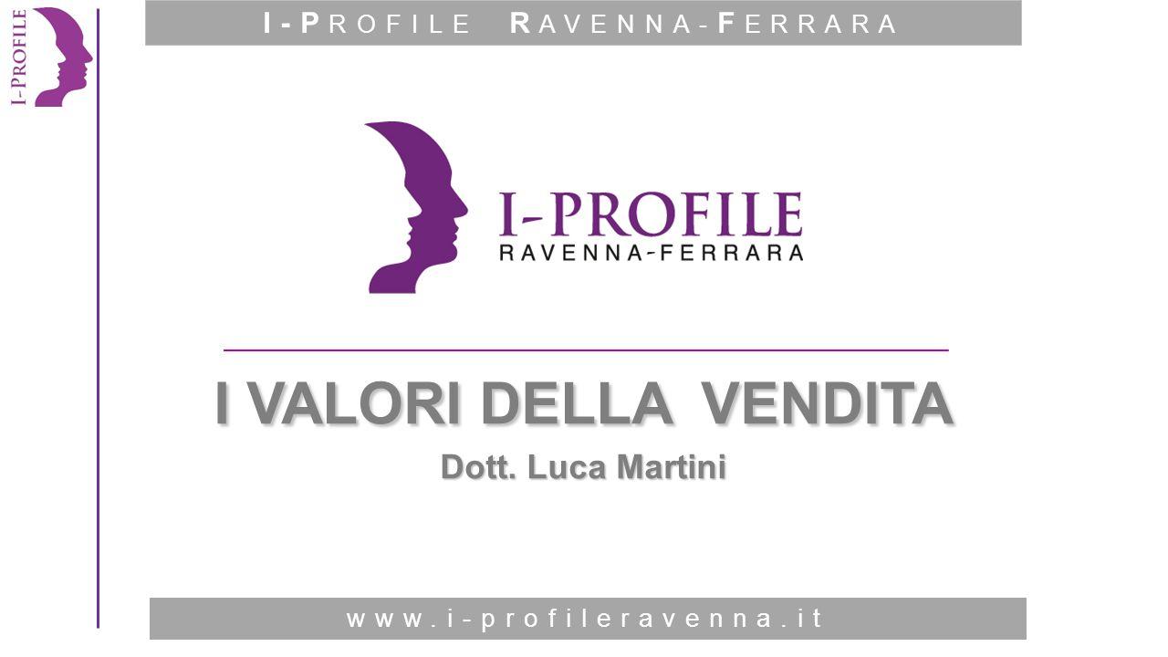 www.i-profileromagna.it I VALORI DELLA VENDITA Dott.