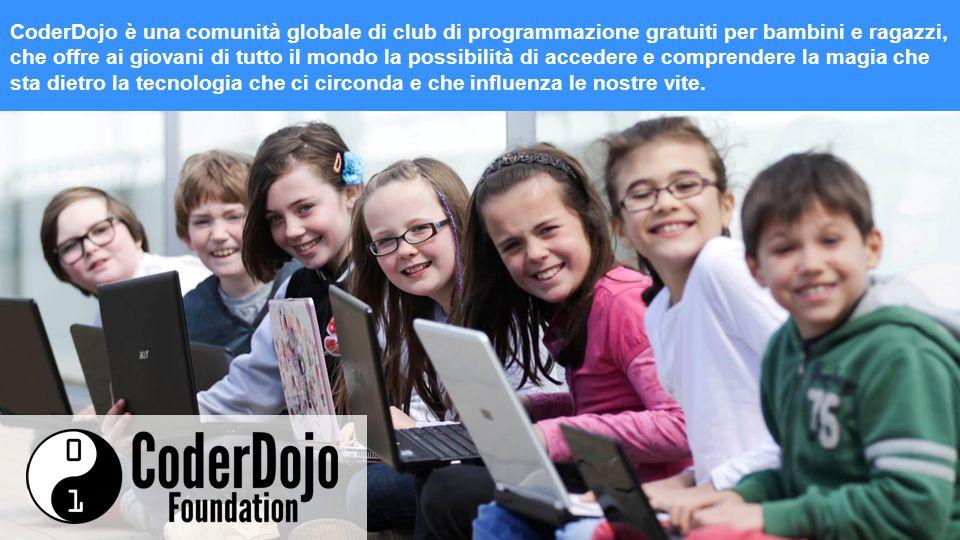 CoderDojo è una comunità globale di club di programmazione gratuiti per bambini e ragazzi, che offre ai giovani di tutto il mondo la possibilità di accedere e comprendere la magia che sta dietro la tecnologia che ci circonda e che influenza le nostre vite.