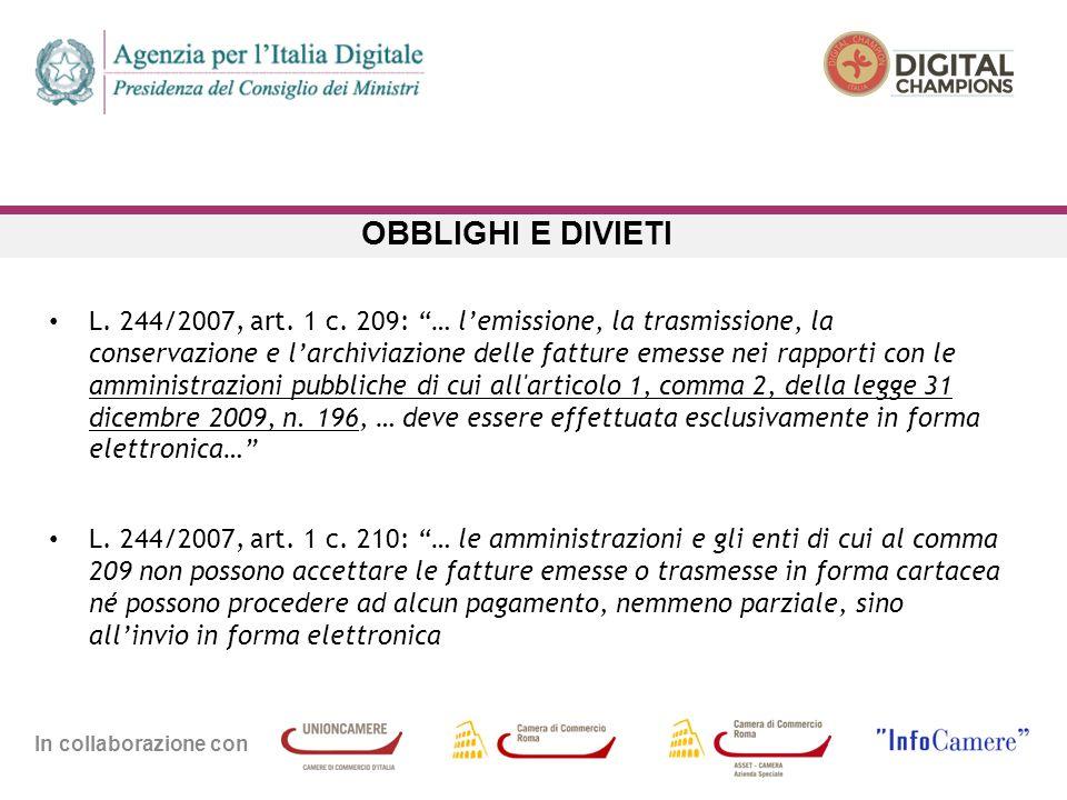 """In collaborazione con OBBLIGHI E DIVIETI L. 244/2007, art. 1 c. 209: """"… l'emissione, la trasmissione, la conservazione e l'archiviazione delle fatture"""