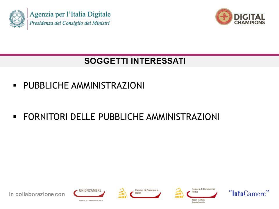 In collaborazione con SOGGETTI INTERESSATI  PUBBLICHE AMMINISTRAZIONI  FORNITORI DELLE PUBBLICHE AMMINISTRAZIONI