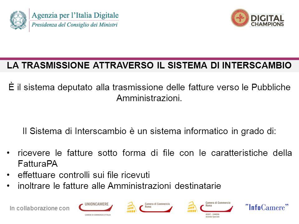 In collaborazione con LA TRASMISSIONE ATTRAVERSO IL SISTEMA DI INTERSCAMBIO È il sistema deputato alla trasmissione delle fatture verso le Pubbliche A