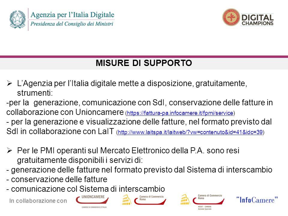 In collaborazione con MISURE DI SUPPORTO  L'Agenzia per l'Italia digitale mette a disposizione, gratuitamente, strumenti: -per la generazione, comuni