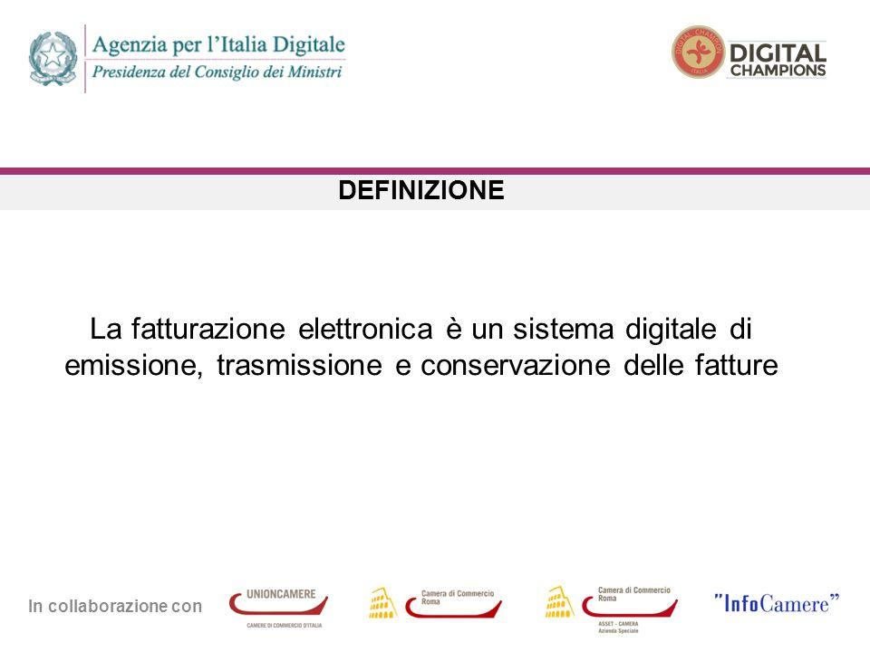 In collaborazione con DEFINIZIONE La fatturazione elettronica è un sistema digitale di emissione, trasmissione e conservazione delle fatture