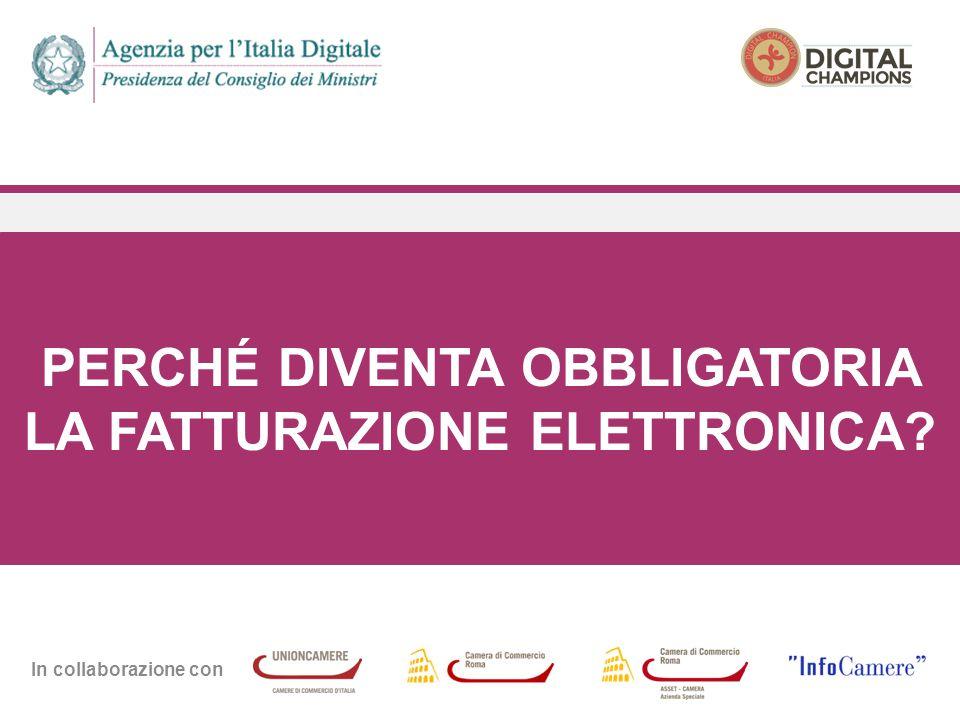 In collaborazione con PERCHÉ DIVENTA OBBLIGATORIA LA FATTURAZIONE ELETTRONICA