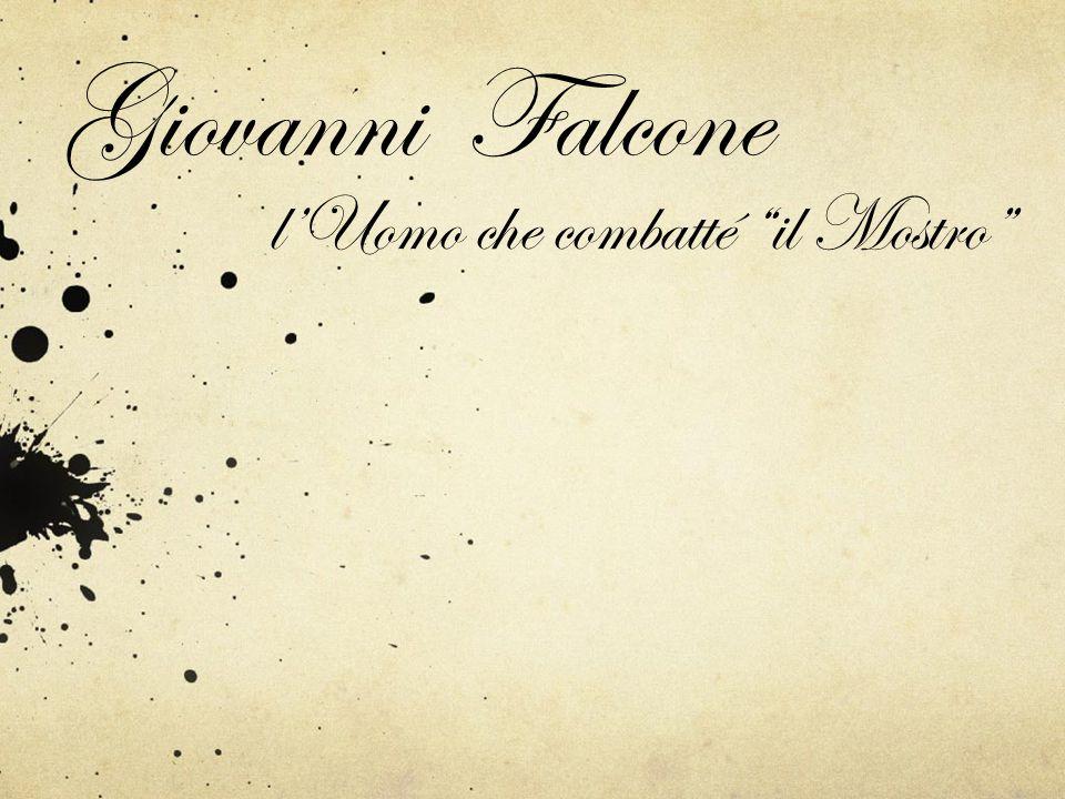 """Giovanni Falcone l'Uomo che combatté """"il Mostro"""""""